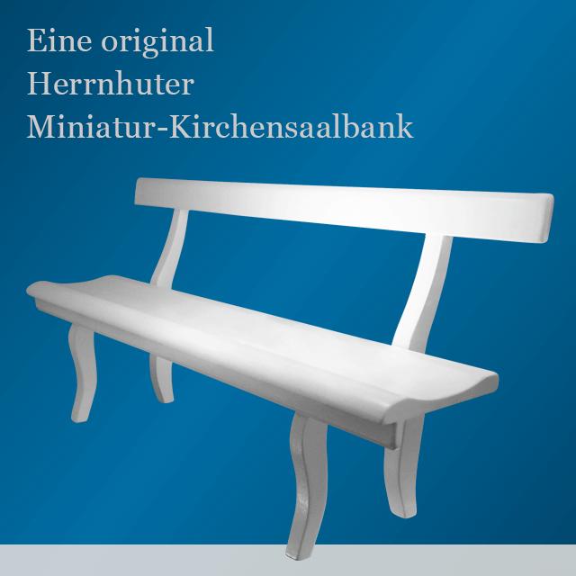 Herrnhuter-Miniaturkirchenbank